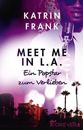 Meet me in L.A.: Ein Popstar zum Verlieben