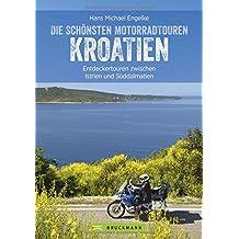 Motorradtouren Kroatien: Traumhafte Küstenstraßen, kurvenreiche Bergpässe, atemberaubende Landschaften und mediterranes Lebensgefühl. Zwölf Genusstouren für Biker zwischen Istrien und Dubrovnik.