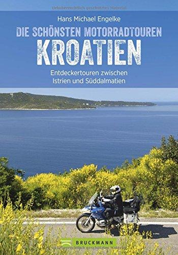 Motorradtouren Kroatien: Traumhafte Küstenstraßen, kurvenreiche Bergpässe, atemberaubende Landschaften und...