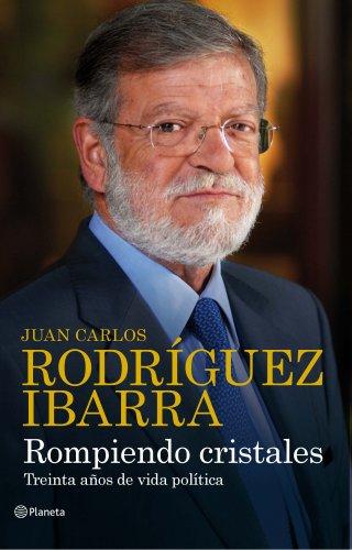 Rompiendo cristales por Juan Carlos Rodríguez Ibarra