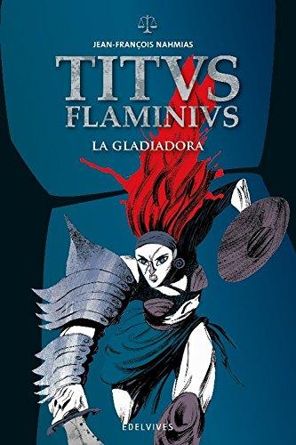 La gladiadora (Titus Flaminius) por Jean-François Nahmias