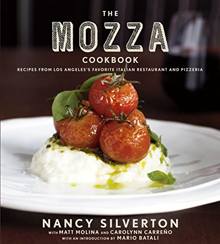 The Mozza Cookbook: Recipes from Los Angeles's Favorite Italian Restaurant and Pizzeria (English Edition) (Mario Batali Pizza)