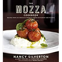 The Mozza Cookbook: Recipes from Los Angeles's Favorite Italian Restaurant and Pizzeria (English Edition)