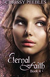 Eternal Faith - Book 4 (The Ruby Ring Saga) by Chrissy Peebles (2013-07-31)