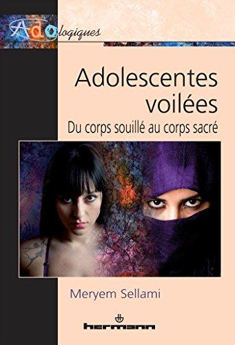 Adolescentes voilées: Du corps souillé au corps sacré