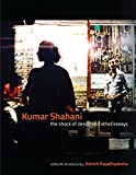 Kumar Shahani – The Shock of Desire and Other Essays