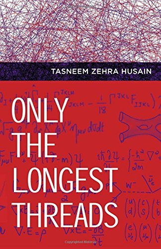 Only the Longest Threads by Tasneem Zehra Husain (2014-11-11)