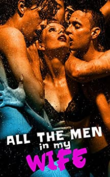 All the Men in My Wife: BBW Cuckold Hotwife Wife Watching Interracial Menage (English Edition) par [Colin and Tess]