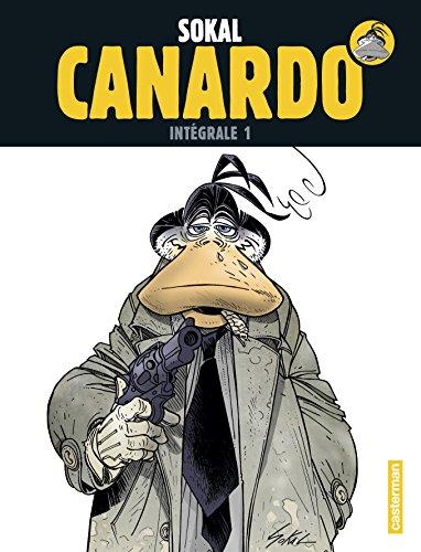 Une enquête de l'inspecteur Canardo, Intégrale 1 : Premières enquêtes ; Le chien debout ; La marque de Raspoutine ; La mort douce