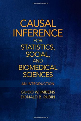 Causal Inference for Statistics, Social, and Biomedical Sciences: An Introduction by Imbens, Guido W., Rubin, Donald B. (April 6, 2015) Hardcover