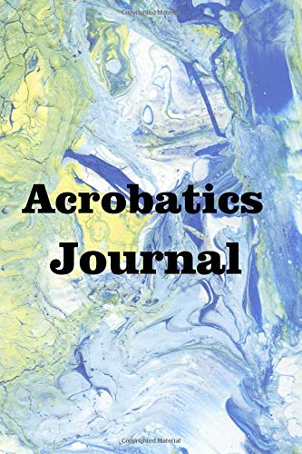 Acrobatics Journal: Keep track of your acrobatics adventures