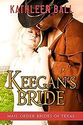 Keegan's Bride (Mail Order Brides of Texas Book 2) (English Edition)