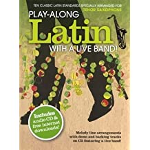 Play-along Latin with a Live Band! - Tenor Saxophone (Play Along Book & CD)