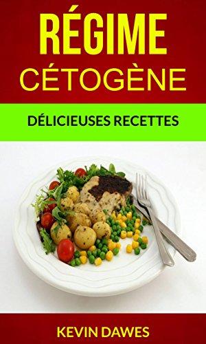 Download Régime Cétogène : Délicieuses Recettes