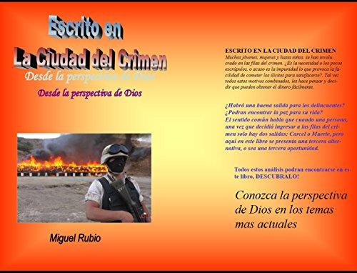 ESCRITO EN LA CIUDAD DEL CRIMEN: En la perspectiva de Dios por Miguel Rubio