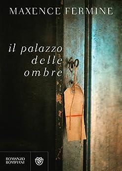 Il palazzo delle ombre (Italian Edition) by [Fermine, Maxence]
