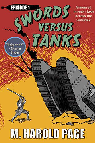 Armoured heroes clash across the centuries! (Swords Versus Tanks Book 1) (English Edition) (Authentic Tank)