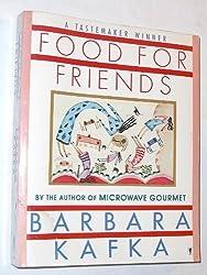 Food for Friends by Barbara Kafka (1989-04-01)