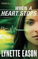 When a Heart Stops: A Novel (Deadly Reunions) (Volume 2) by Lynette Eason (2012-10-01)
