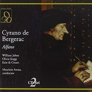 Alfano : Cyrano de Bergerac. Arena, Johns, Stapp
