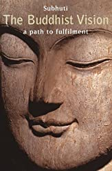 The Buddhist Vision: A Path to Fulfilment: A Path to Fulfillment