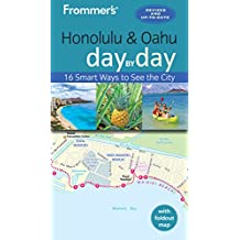 Frommer's Honolulu and Oahu Day by Day (Frommer's Day by Day)
