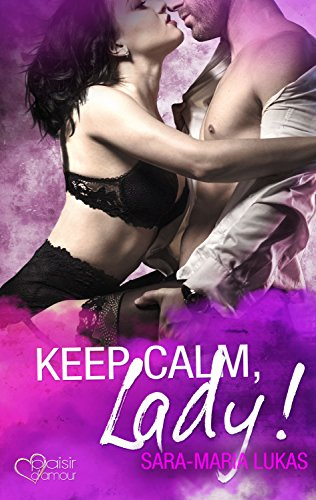 Keep calm, Lady! (Hard & Love 2) von [Lukas, Sara-Maria]