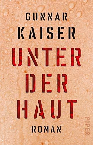 Buchseite und Rezensionen zu 'Unter der Haut: Roman' von Gunnar Kaiser