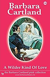 116. A Wilder Kind of Love: Volume 16 (The Pink Collection) by Barbara Cartland (2014-09-09)