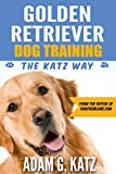 Golden Retriever Dog Training: The Katz Way