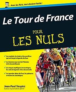 Le Tour de France Pour les Nuls par [VESPINI, Jean-Paul]