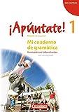 ¡Apúntate! - Ausgabe 2008: Band 1 - Mi cuaderno de gramática: Grammatik zum Selberschreiben mit eingelegtem Lösungsheft