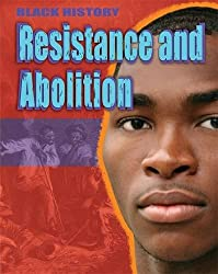Resistance and Abolition (Black History)