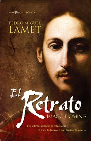 El retrato : Imago Hominis : los últimos descubrimientos sobre el Jesús histórico en una fascinante novela Cover Image