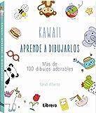 KAWAII APRENDE A DIBUJARLOS: MAS DE 100 DIBUJOS ADORABLES
