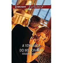A vingança do milionario (Desejo Livro 885) (Portuguese Edition)