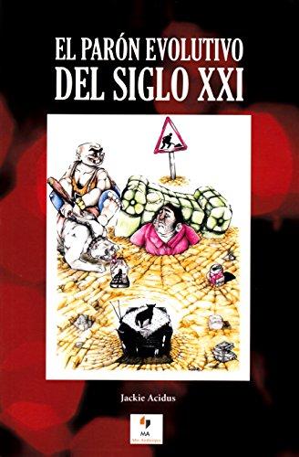 EL PARÓN EVOLUTIVO DEL SIGLO XXI (KÓMIKA) por Jackie Acidus