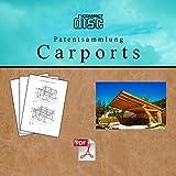 Carport selber bauen 500 Seiten starke Patentsammlung von Carports auf CD