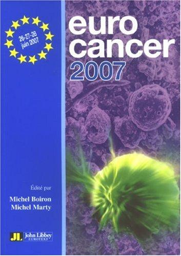 Eurocancer 2007 : Compte rendu du XXe congrès 26-27-28 juin 2007 Palais des congrès - Paris