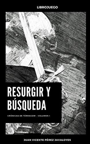 Resurgir y búsqueda: Librojuego (Crónicas de Térragom nº 1) por Juan Vicente Pérez Javaloyes