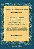 Catalogue Général Des Manuscrits Des Bibliothèques Publiques de France, Vol. 4:...
