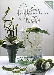 Créez vos décorations florales avec Valérie