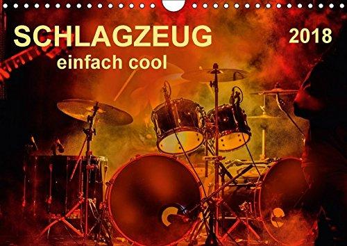 Schlagzeug - einfach cool (Wandkalender 2018 DIN A4 quer): Schlagzeug, das Instrument, dass nicht nur den Musiker, sondern während eines Konzertes ... ... Kunst) [Kalender] [Apr 01, 2017] Roder, Peter