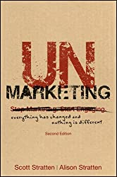 UnMarketing: Everything Has Changed and Nothing is Different by Scott Stratten (2016-10-10)