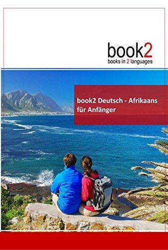 book2 Deutsch - Afrikaans für Anfänger: Ein Buch in 2 Sprachen