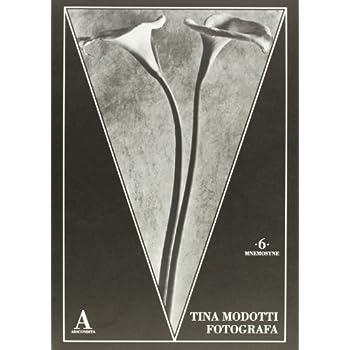 Tina Modotti Fotografa. Ediz. Illustrata