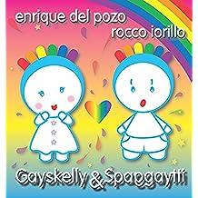 Gayskelly y Spaggaytti: Enrique del Pozo y Rocco iorillo