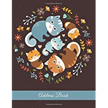Address Book: Keep all your address information together. Alphabetized Organizer Journal Notebook (Contact,Address,Phone Number,Emails,Birthday) 300+ Spaces (Kitten): Volume 1
