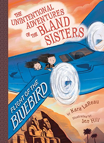 Flight of the Bluebird (The Unintentional Adventures of the Bland Sisters Book 3) (English Edition)