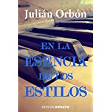 En la esencia de los estilos (Spanish Edition)